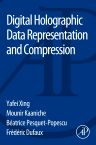 Digital Holographic Data Representation and Compression, 1st Edition,Yafei  Xing,Mounir Kaaniche,Béatrice Pesquet-Popescu,Frédéric Dufaux,ISBN9780128028544