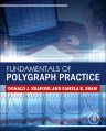 Fundamentals of Polygraph Practice, 1st Edition,Donald Krapohl,Pamela Shaw,ISBN9780128029244