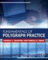 Fundamentals of Polygraph Practice, 1st Edition,Donald Krapohl,Pamela Shaw,ISBN9780128029244