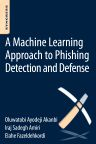 A Machine-Learning Approach to Phishing Detection and Defense, 1st Edition,I.S. Amiri,O.A. Akanbi,E. Fazeldehkordi ,ISBN9780128029275