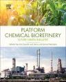 Platform Chemical Biorefinery, 1st Edition,Satinder  Kaur Brar,Saurabh  Jyoti Sarma,Kannan Pakshirajan,ISBN9780128029800