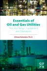 Essentials of Oil and Gas Utilities, 1st Edition,Alireza Bahadori ,ISBN9780128030882