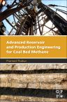 Advanced Reservoir and Production Engineering for Coal Bed Methane, 1st Edition,Pramod Thakur,ISBN9780128030950