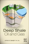 Deep Shale Oil and Gas, 1st Edition,James Speight,ISBN9780128030974