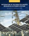 Integration of Distributed Energy Resources in Power Systems, 1st Edition,Toshihisa Funabashi,ISBN9780128032121