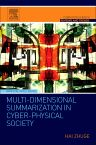 Multi-Dimensional Summarization in Cyber-Physical Society, 1st Edition,Hai Zhuge,ISBN9780128034552