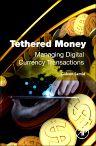 Tethered Money, 1st Edition,Gideon Samid,ISBN9780128034774