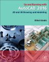Up and Running with AutoCAD 2016, 1st Edition,Elliot Gindis,ISBN9780128035726