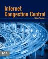Internet Congestion Control, 1st Edition,Subir Varma,ISBN9780128035832