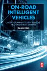 On-Road Intelligent Vehicles, 1st Edition,ISBN9780128037294