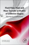 Fluid Flow, Heat and Mass Transfer at Bodies of Different Shapes, 1st Edition,Kuppalapalle Vajravelu,Swati Mukhopadhyay,ISBN9780128037331