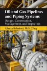 Oil and Gas Pipelines and Piping Systems, 1st Edition,Alireza Bahadori ,ISBN9780128037775
