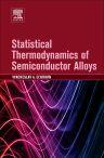 Statistical Thermodynamics of Semiconductor Alloys, 1st Edition,Vyacheslav Elyukhin,ISBN9780128039878