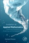 An Invitation to Applied Mathematics, 1st Edition,Carmen Chicone,ISBN9780128041536