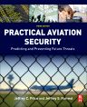 Practical Aviation Security, 3rd Edition,Jeffrey Price,Jeffrey Forrest,ISBN9780128042939