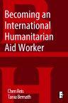 Becoming an International Humanitarian Aid Worker, 1st Edition,Chen Reis,Tania Bernath,ISBN9780128043141