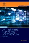 Optimizing the Display and Interpretation of Data, 1st Edition,Robert Warner,ISBN9780128045138