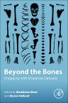 Beyond the Bones, 1st Edition,Madeleine Mant,Alyson Holland,ISBN9780128046012