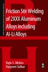 Friction Stir Welding of 2XXX Aluminum Alloys including Al-Li Alloys, 1st Edition,Rajiv Mishra,Harpreet Sidhar,ISBN9780128053683