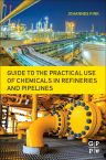 Guide to the Practical Use of Chemicals in Refineries and Pipelines, 1st Edition,Johannes Karl Fink,ISBN9780128054123