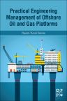Practical Engineering Management of Offshore Oil and Gas Platforms, 1st Edition,Naeim Nouri Samie,ISBN9780128093313