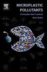Microplastic Pollutants, 1st Edition,Christopher Blair Crawford,Brian Quinn,ISBN9780128094068