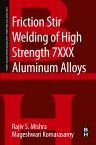 Friction Stir Welding of High Strength 7XXX Aluminum Alloys, 1st Edition,Rajiv Mishra,Mageshwari Komarasamy,ISBN9780128094655