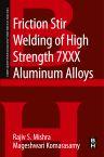 Friction Stir Welding of High Strength 7XXX Aluminum Alloys, 1st Edition,ISBN9780128094655
