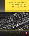 Physical Security: 150 Things You Should Know, 2nd Edition,Lawrence Fennelly,Marianna Perry,ISBN9780128094877