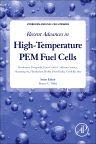Recent Advances in High-Temperature PEM Fuel Cells, 1st Edition,Sivakumar Pasupathi,Juan Carlos Calderon Gomez,Huaneng Su,Harikishan Reddy,Piotr Bujlo,Cordellia Sita,ISBN9780128099896