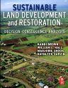 Sustainable Land Development and Restoration , 1st Edition,Kandi Brown,William Hall,Marjorie Hall Snook,Kathleen Garvin,ISBN9780128101957