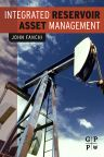 Integrated Reservoir Asset Management, 1st Edition,John Fanchi,ISBN9780128102008