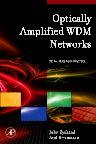 Optically Amplified WDM Networks, 1st Edition,John Zyskind,Atul Srivastava,ISBN9780128102183