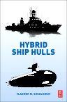 Hybrid Ship Hulls, 1st Edition,Vladimir Shkolnikov,ISBN9780128103050
