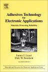 Adhesives Technology for Electronic Applications, 2nd Edition,James J. Licari,Dale W. Swanson,ISBN9780128103708