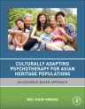 Culturally Adapting Psychotherapy for Asian Heritage Populations, 1st Edition,ISBN9780128104040