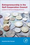 Entrepreneurship in the Gulf Cooperation Council, 1st Edition,Alexandrina Maria Pauceanu,ISBN9780128112885