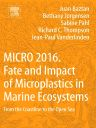 MICRO 2016: Fate and Impact of Microplastics in Marine Ecosystems, 1st Edition,Juan Baztan,Bethany  Jorgensen,Sabine Pahl,Richard Thompson,Jean-Paul Vanderlinden,ISBN9780128122716
