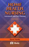 Home Health Nursing, 4th Edition,Karen Monks,ISBN9780323018654