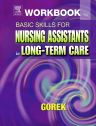 Workbook for Basic Skills for Nursing Assistants in Long-Term Care, 1st Edition,Bernie Gorek,ISBN9780323022057