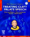 The Clinician's Guide to Treating Cleft Palate Speech, 1st Edition,Sally Peterson-Falzone,Judith Trost-Cardamone,Michael Karnell,Mary Hardin-Jones,ISBN9780323025263