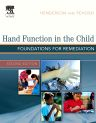 Hand Function in the Child, 2nd Edition,Anne Henderson,Charlane Pehoski,ISBN9780323031868