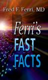 Ferri's Fast Facts, 1st Edition,Fred Ferri,ISBN9780323035927