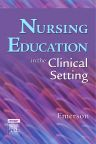 Nursing Education in the Clinical Setting, 1st Edition,Roberta Emerson,ISBN9780323036085