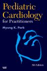 Pediatric Cardiology for Practitioners, 5th Edition,Myung Park,ISBN9780323046367
