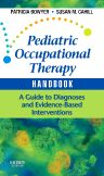 Pediatric Occupational Therapy Handbook, 1st Edition,Patricia Bowyer,Susan Cahill,ISBN9780323053419