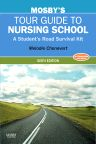 Mosby's Tour Guide to Nursing School - E-Book, 6th Edition,Melodie Chenevert,ISBN9780323067393