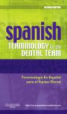 Spanish Terminology for the Dental Team, 2nd Edition, Mosby,ISBN9780323069915