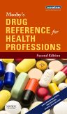 Mosby's Drug Reference for Health Professions - E-Book, 2nd Edition, Mosby,ISBN9780323077774