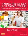 Pharmacy Practice Today for the Pharmacy Technician, 1st Edition,LiAnne Webster,ISBN9780323079037